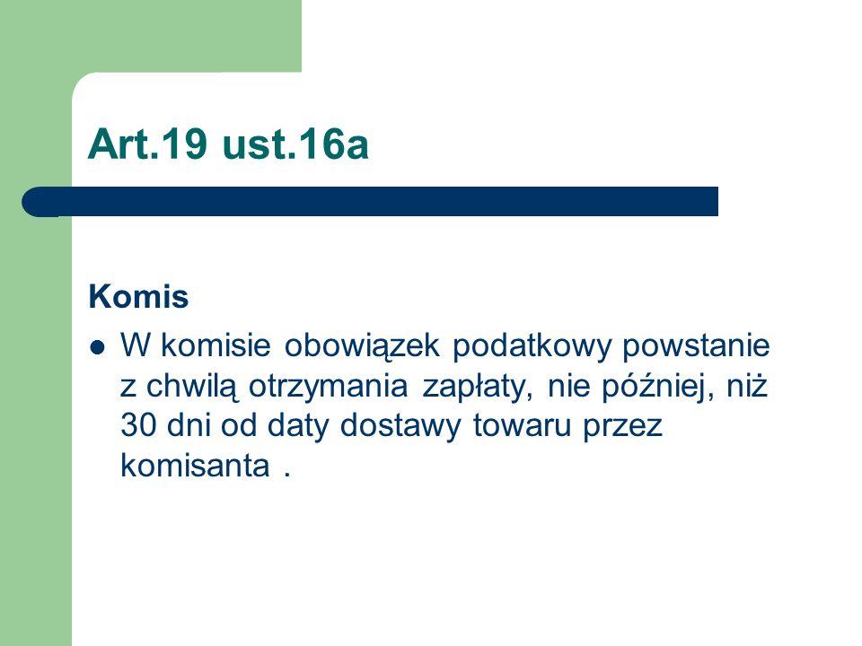 Art.19 ust.16a Komis.