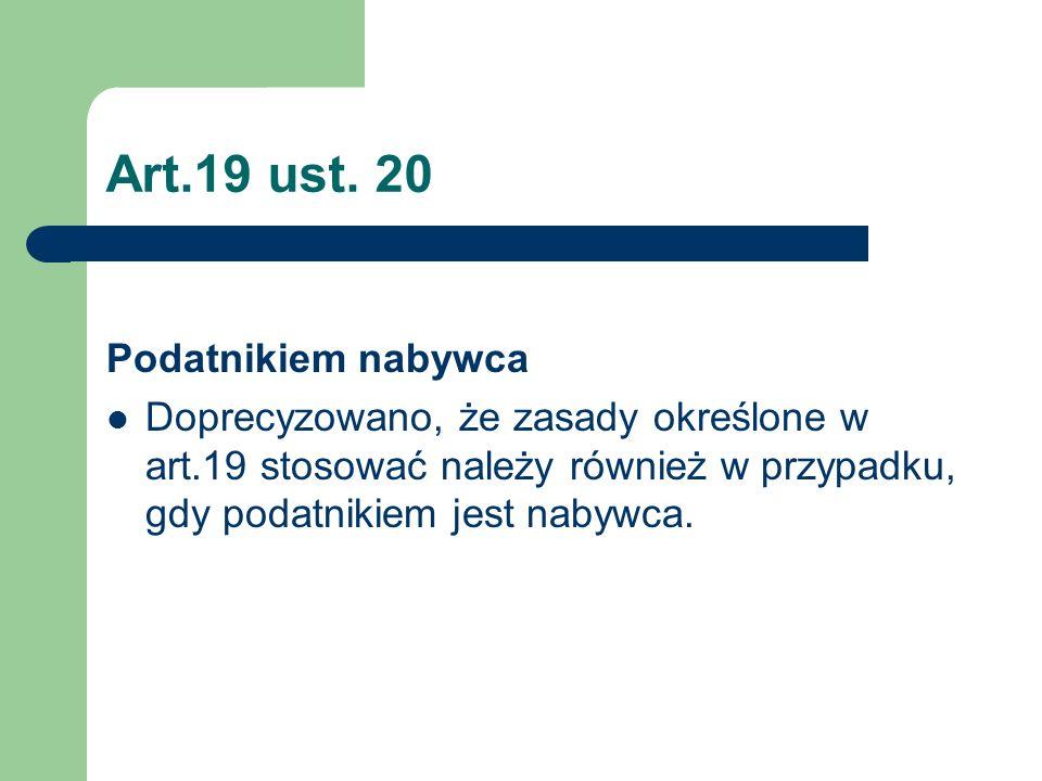Art.19 ust. 20 Podatnikiem nabywca