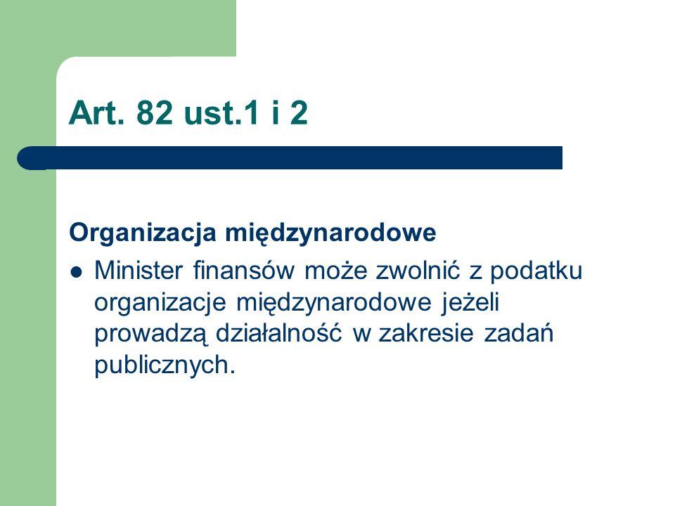Art. 82 ust.1 i 2 Organizacja międzynarodowe