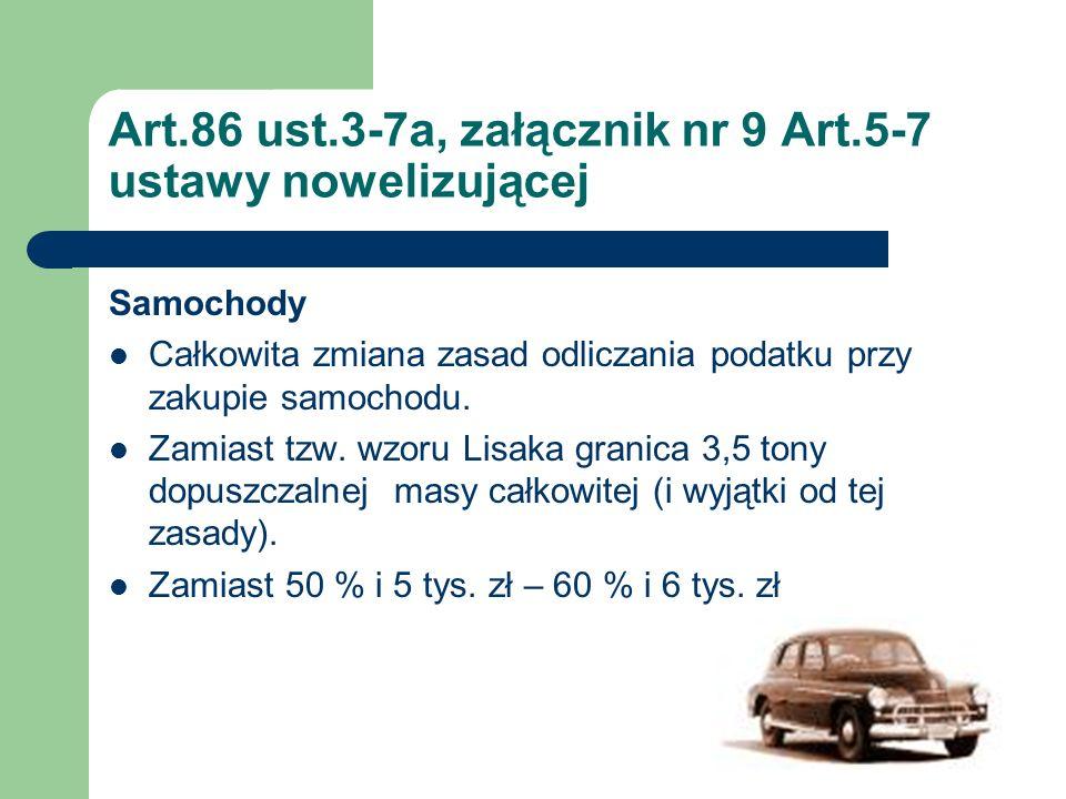 Art.86 ust.3-7a, załącznik nr 9 Art.5-7 ustawy nowelizującej