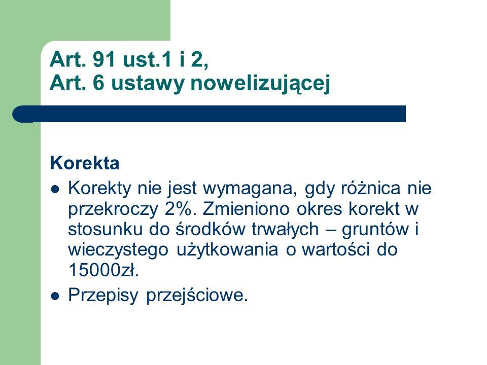 Art. 91 ust.1 i 2, Art. 6 ustawy nowelizującej