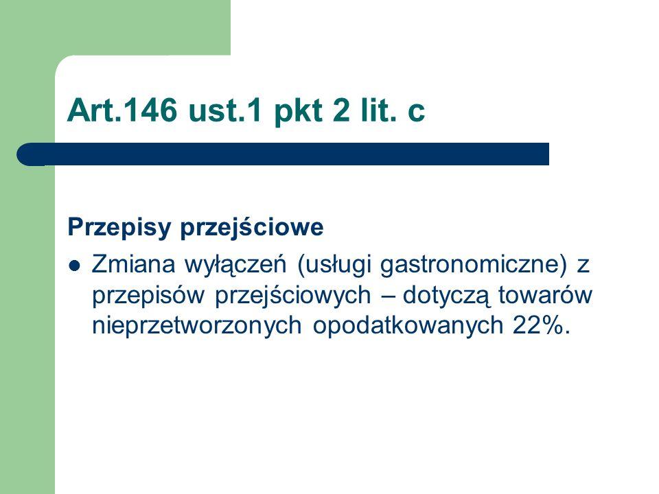 Art.146 ust.1 pkt 2 lit. c Przepisy przejściowe