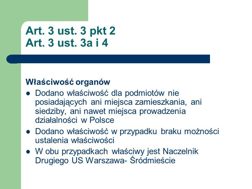 Art. 3 ust. 3 pkt 2 Art. 3 ust. 3a i 4 Właściwość organów
