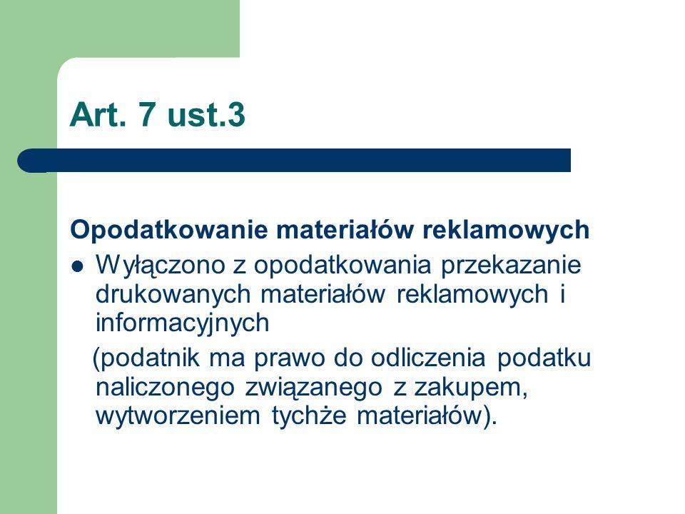 Art. 7 ust.3 Opodatkowanie materiałów reklamowych