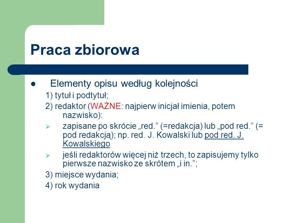 Praca zbiorowa Elementy opisu według kolejności 1) tytuł i podtytuł;