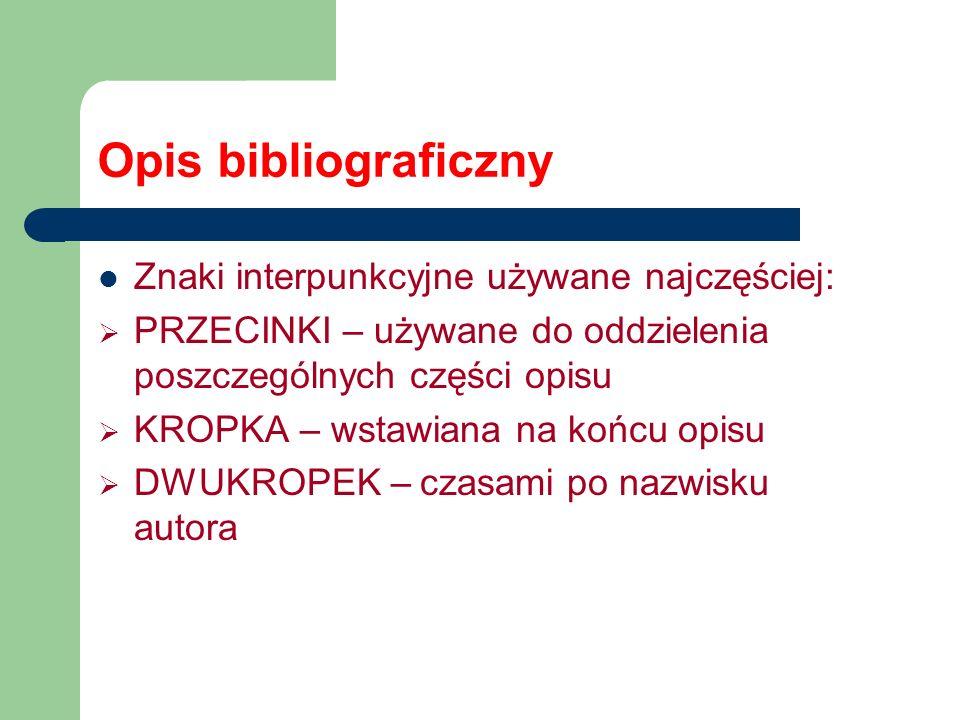 Opis bibliograficzny Znaki interpunkcyjne używane najczęściej: