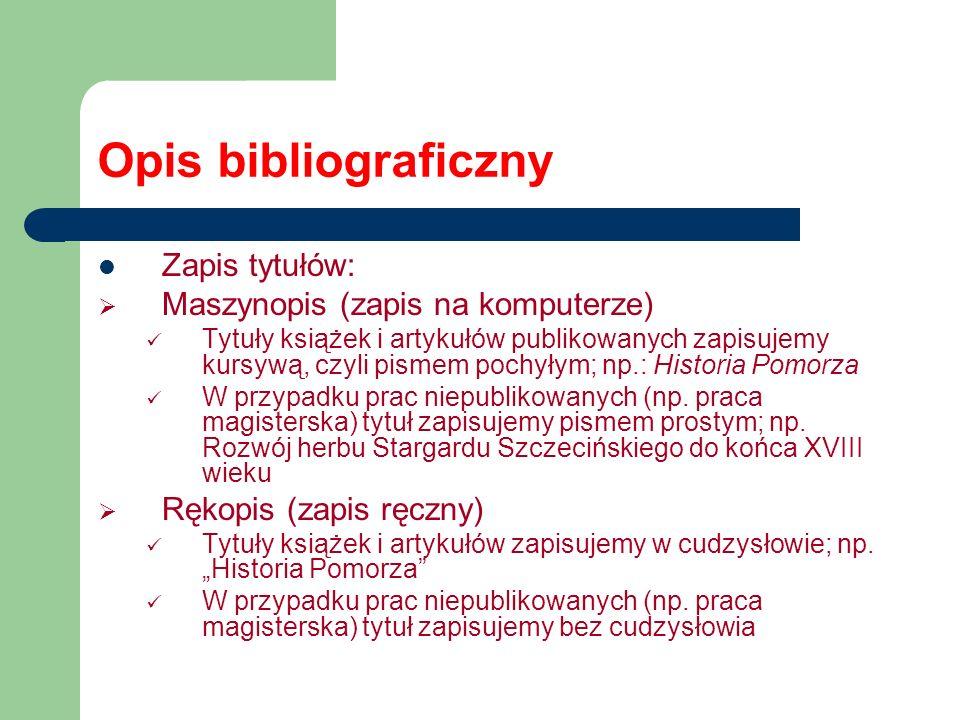 Opis bibliograficzny Zapis tytułów: Maszynopis (zapis na komputerze)