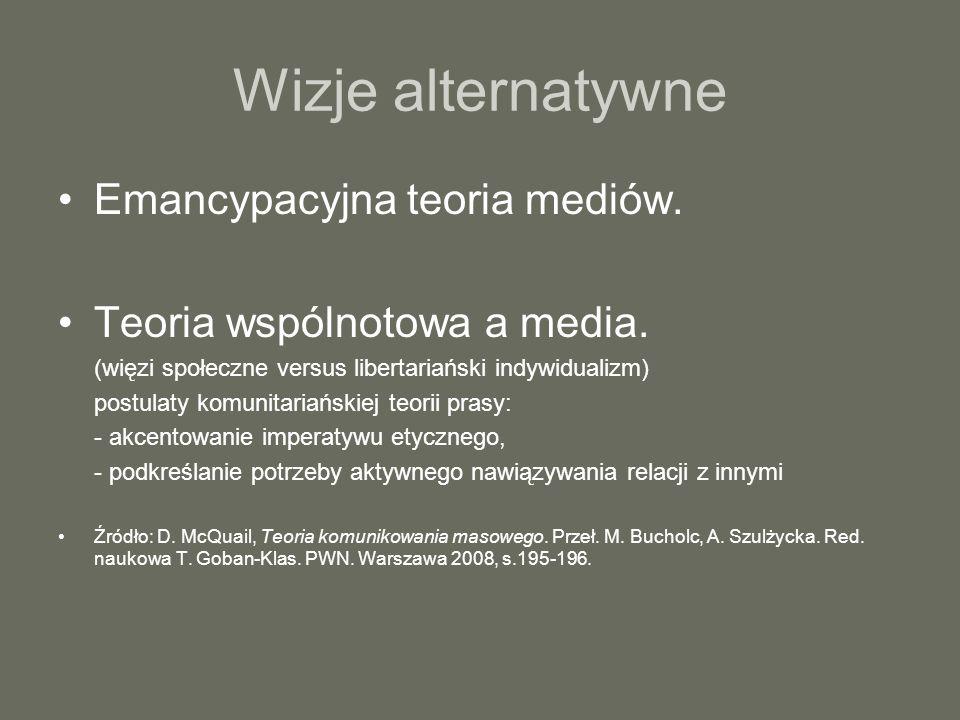 Wizje alternatywne Emancypacyjna teoria mediów.