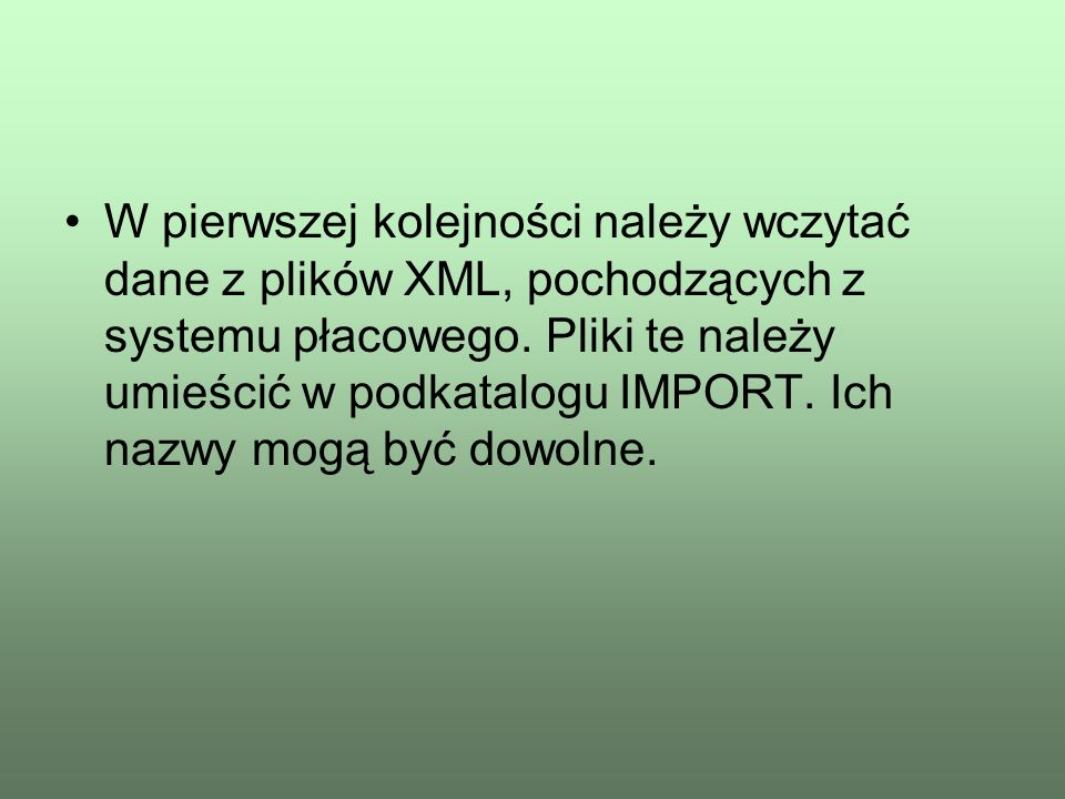 W pierwszej kolejności należy wczytać dane z plików XML, pochodzących z systemu płacowego.