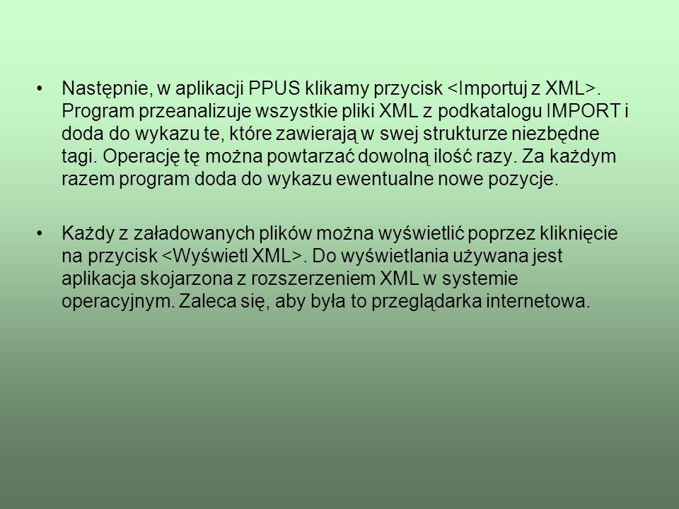 Następnie, w aplikacji PPUS klikamy przycisk <Importuj z XML>