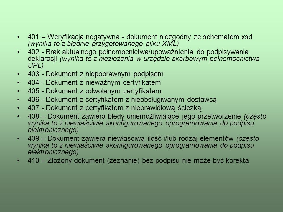 401 – Weryfikacja negatywna - dokument niezgodny ze schematem xsd (wynika to z błędnie przygotowanego pliku XML)