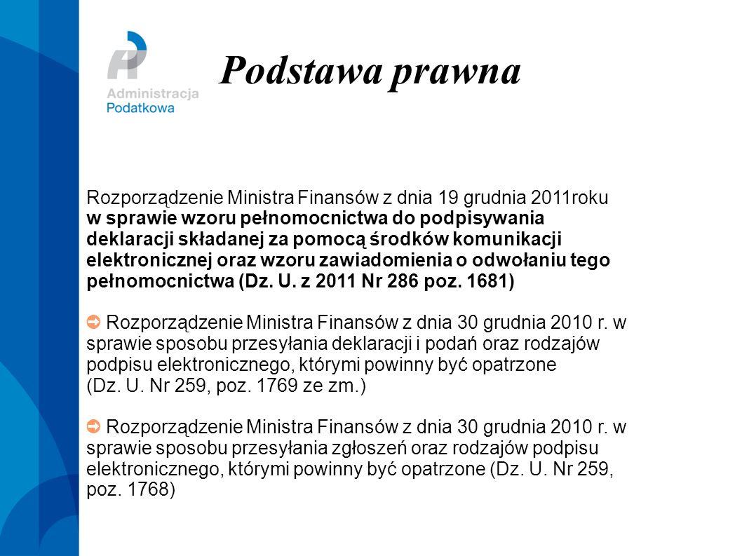 Podstawa prawna Rozporządzenie Ministra Finansów z dnia 19 grudnia 2011roku. w sprawie wzoru pełnomocnictwa do podpisywania.