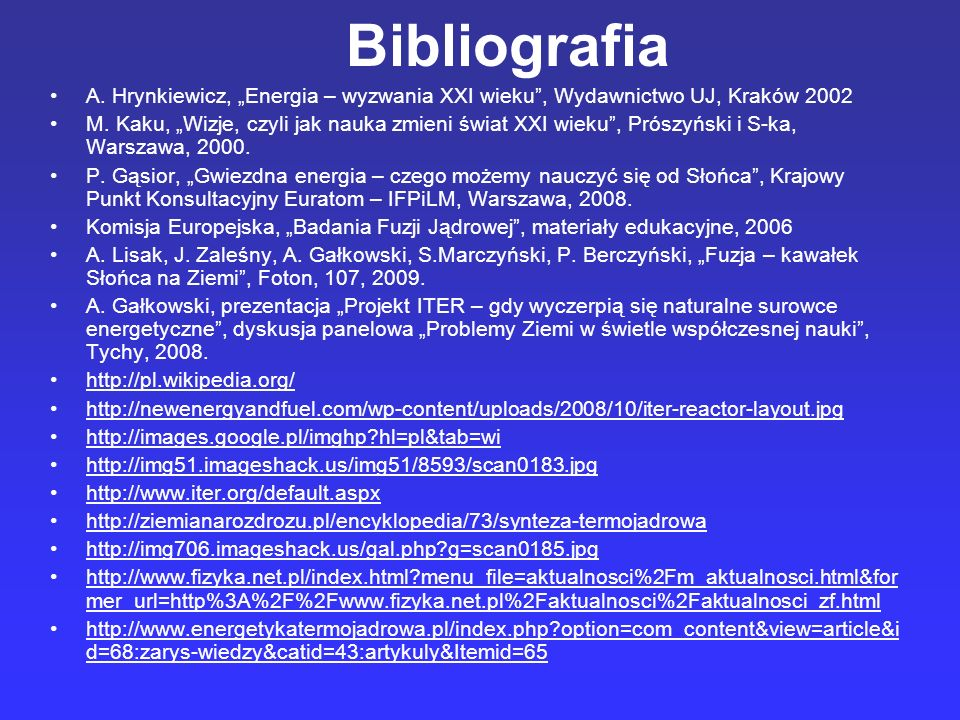 """Bibliografia A. Hrynkiewicz, """"Energia – wyzwania XXI wieku , Wydawnictwo UJ, Kraków 2002."""