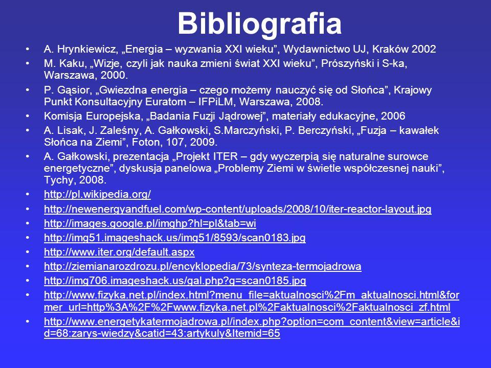 """BibliografiaA. Hrynkiewicz, """"Energia – wyzwania XXI wieku , Wydawnictwo UJ, Kraków 2002."""