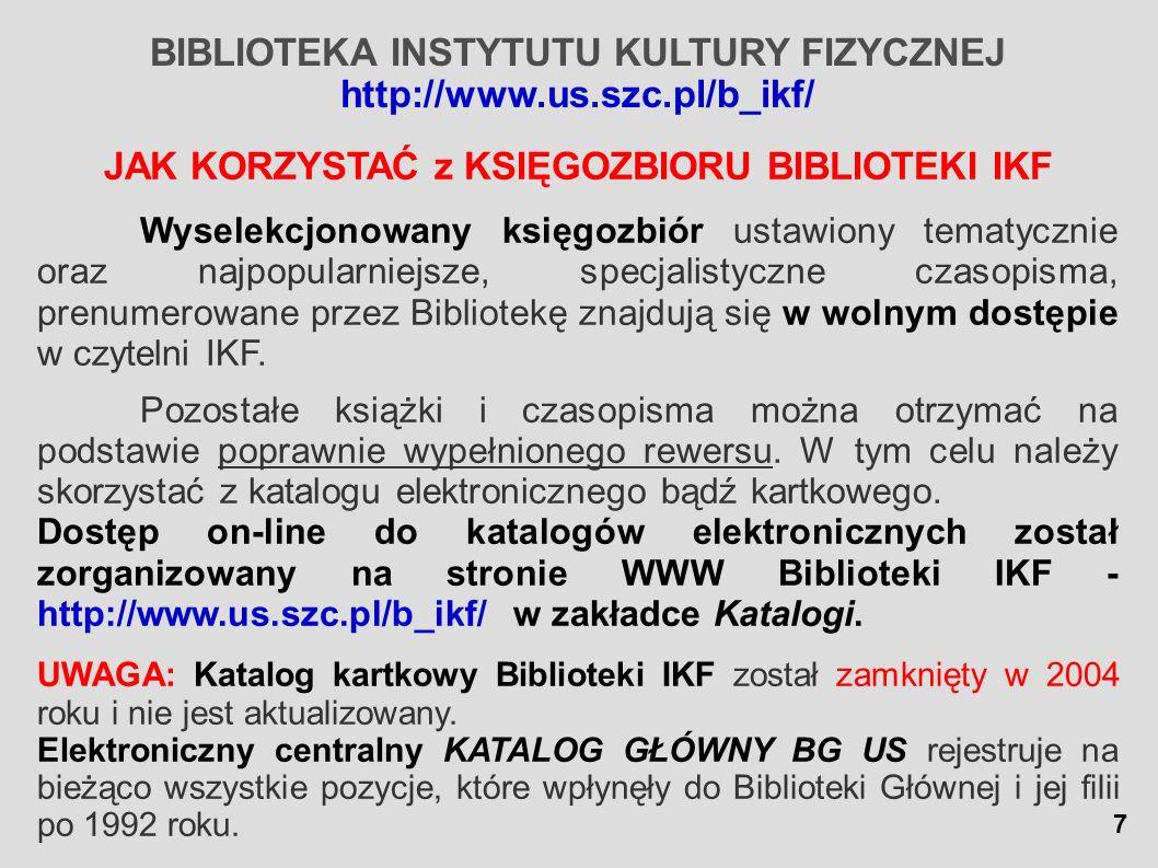 BIBLIOTEKA INSTYTUTU KULTURY FIZYCZNEJ http://www.us.szc.pl/b_ikf/