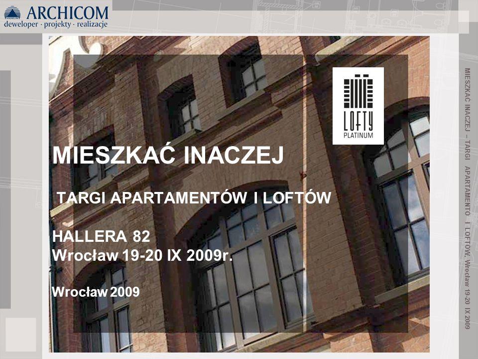MIESZKAĆ INACZEJ – TARGI APARTAMENTÓ I LOFTÓW, Wrocław 19-20 IX 2009