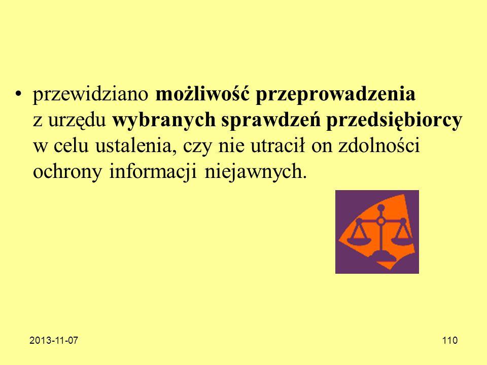 przewidziano możliwość przeprowadzenia z urzędu wybranych sprawdzeń przedsiębiorcy w celu ustalenia, czy nie utracił on zdolności ochrony informacji niejawnych.