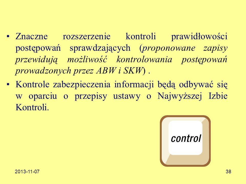 Znaczne rozszerzenie kontroli prawidłowości postępowań sprawdzających (proponowane zapisy przewidują możliwość kontrolowania postępowań prowadzonych przez ABW i SKW) .