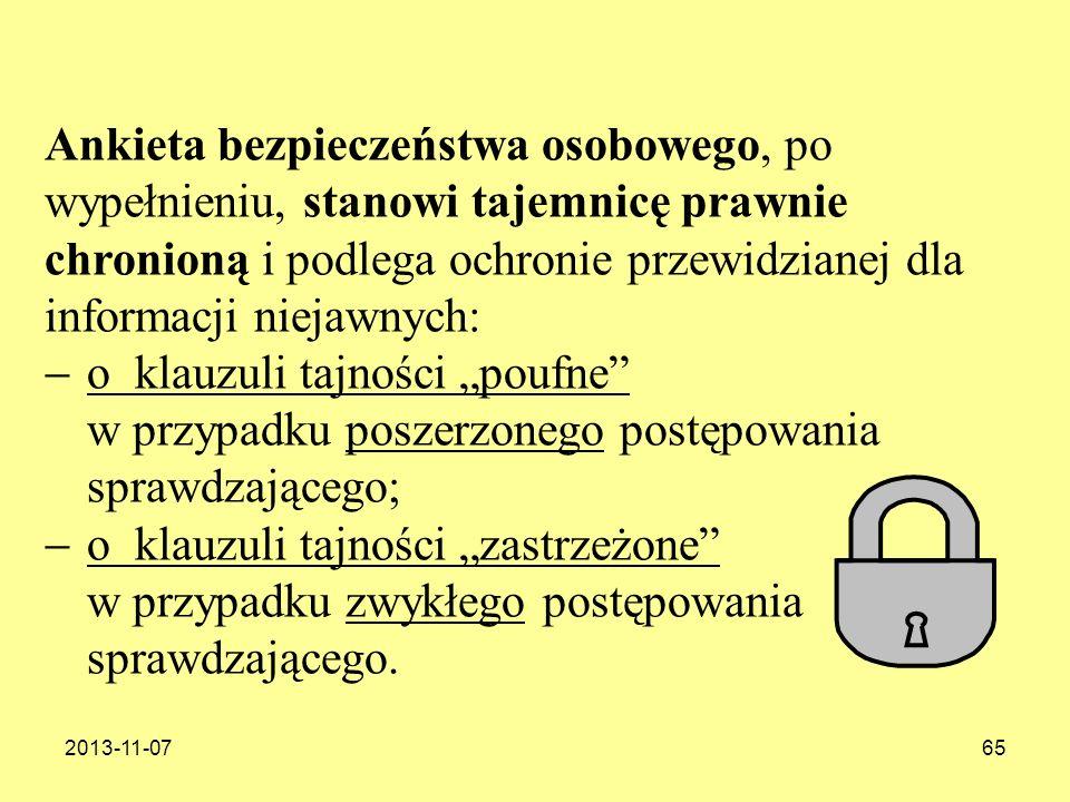 Ankieta bezpieczeństwa osobowego, po wypełnieniu, stanowi tajemnicę prawnie chronioną i podlega ochronie przewidzianej dla informacji niejawnych: