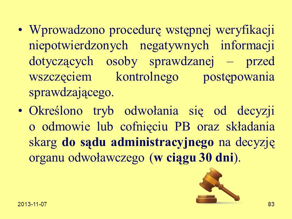 Wprowadzono procedurę wstępnej weryfikacji niepotwierdzonych negatywnych informacji dotyczących osoby sprawdzanej – przed wszczęciem kontrolnego postępowania sprawdzającego.