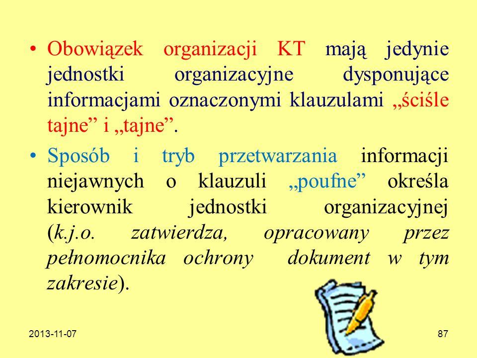 """Obowiązek organizacji KT mają jedynie jednostki organizacyjne dysponujące informacjami oznaczonymi klauzulami """"ściśle tajne i """"tajne ."""
