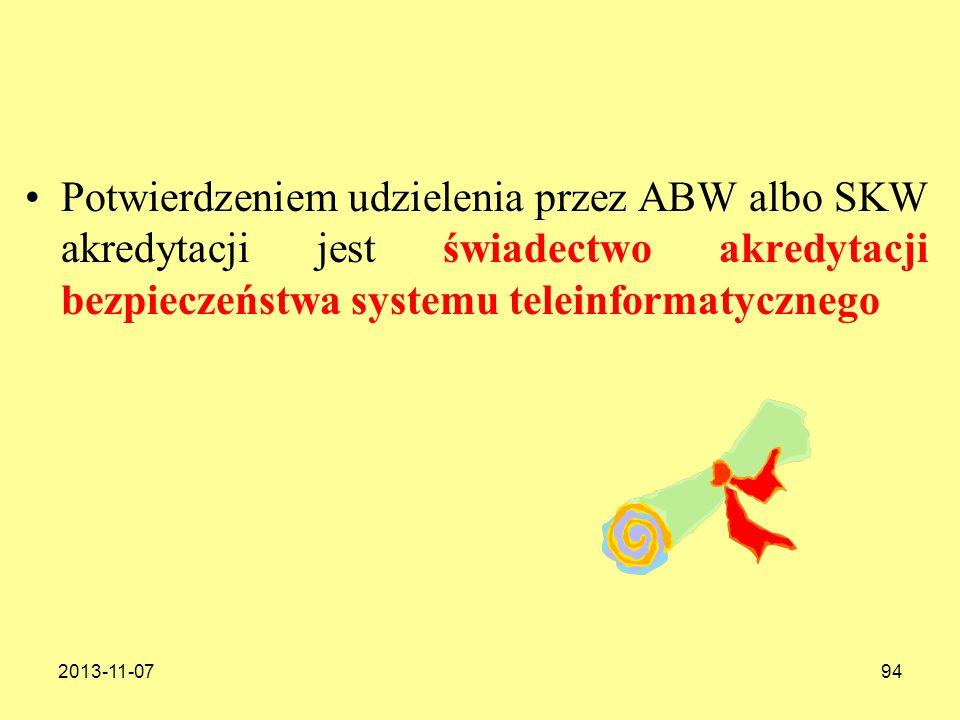 Potwierdzeniem udzielenia przez ABW albo SKW akredytacji jest świadectwo akredytacji bezpieczeństwa systemu teleinformatycznego