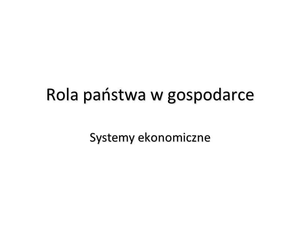 Rola państwa w gospodarce