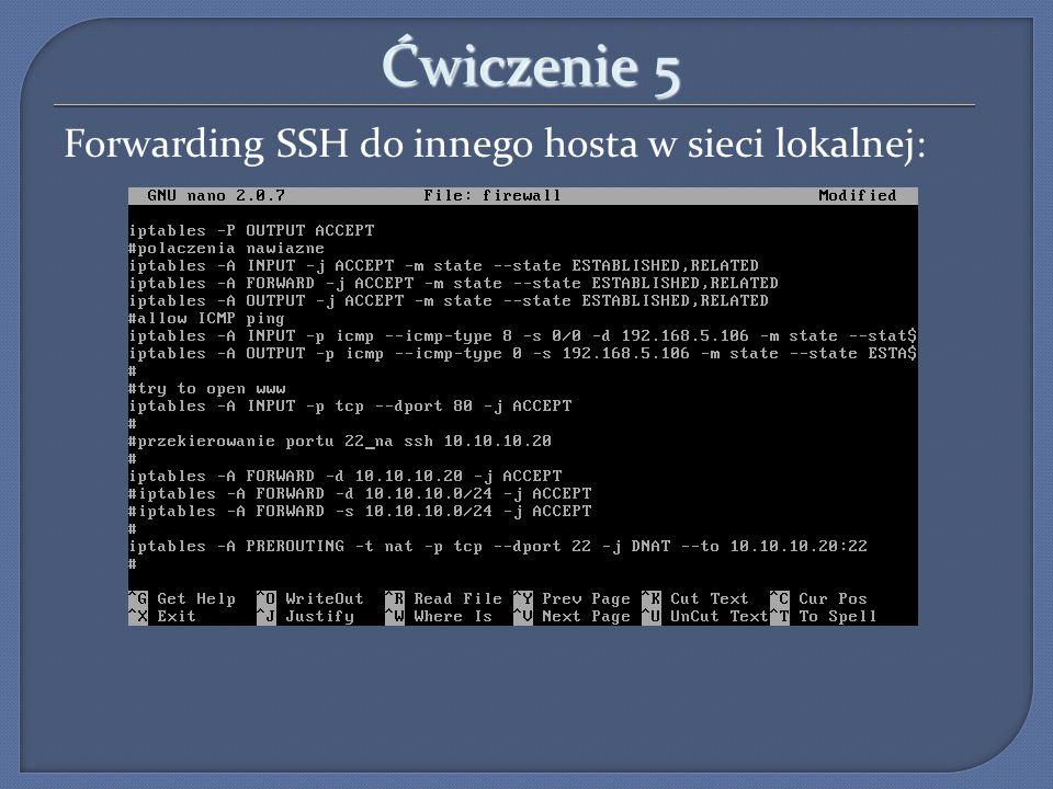 Ćwiczenie 5 Forwarding SSH do innego hosta w sieci lokalnej: 19
