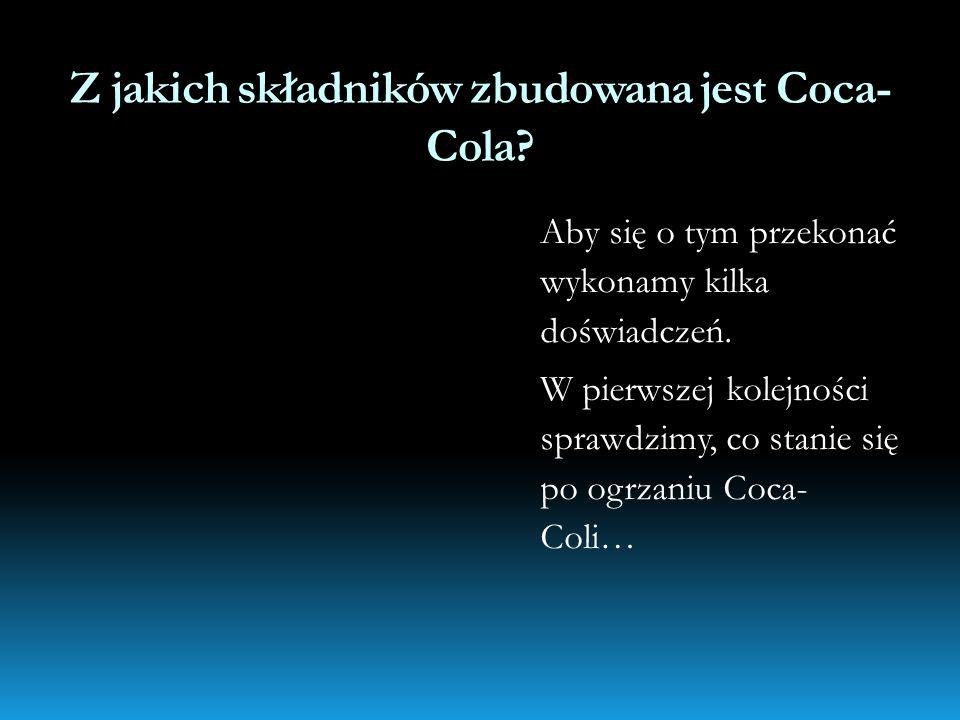 Z jakich składników zbudowana jest Coca- Cola