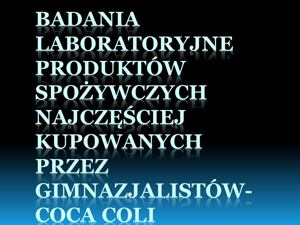 Badania laboratoryjne produktów spożywczych najczęściej kupowanych przez gimnazjalistów- Coca Coli