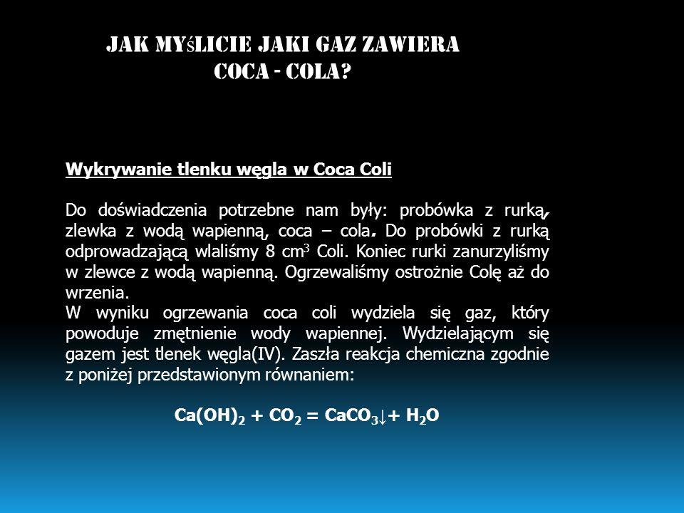 Jak myślicie jaki gaz zawiera coca - cola