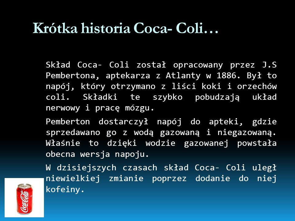 Krótka historia Coca- Coli…