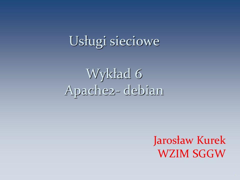 Usługi sieciowe Wykład 6 Apache2- debian