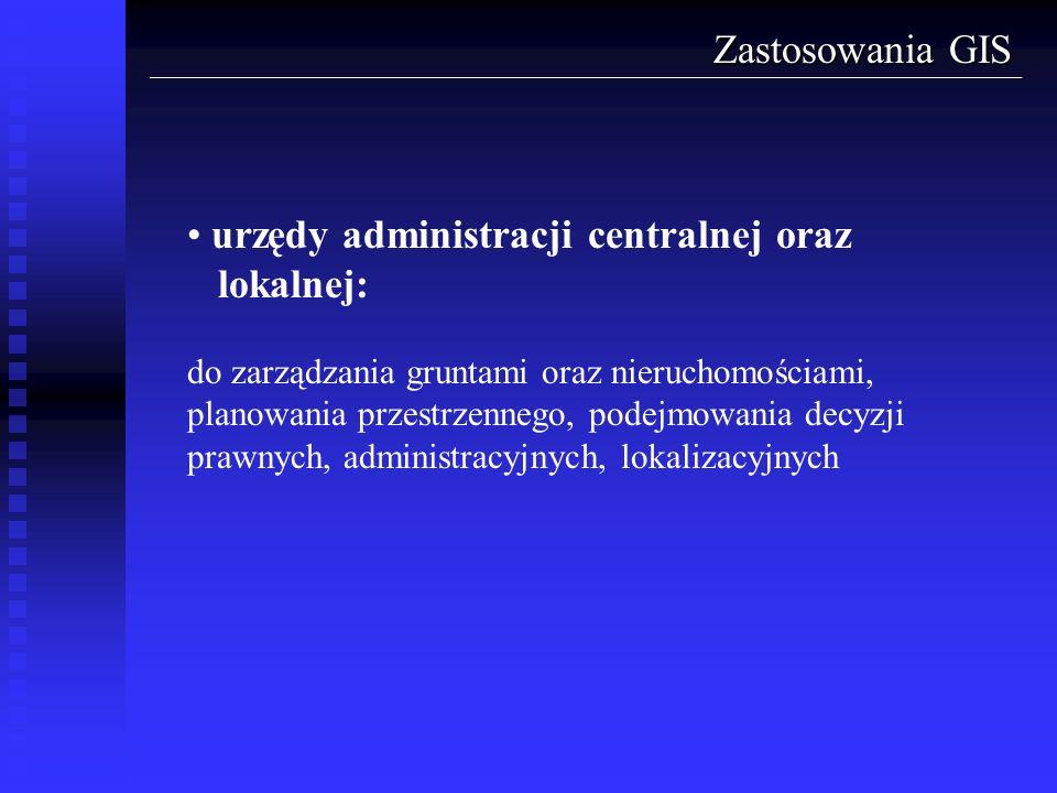 urzędy administracji centralnej oraz lokalnej: