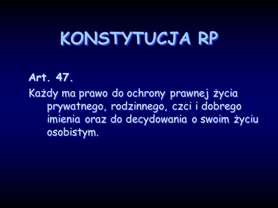 KONSTYTUCJA RP Art. 47.