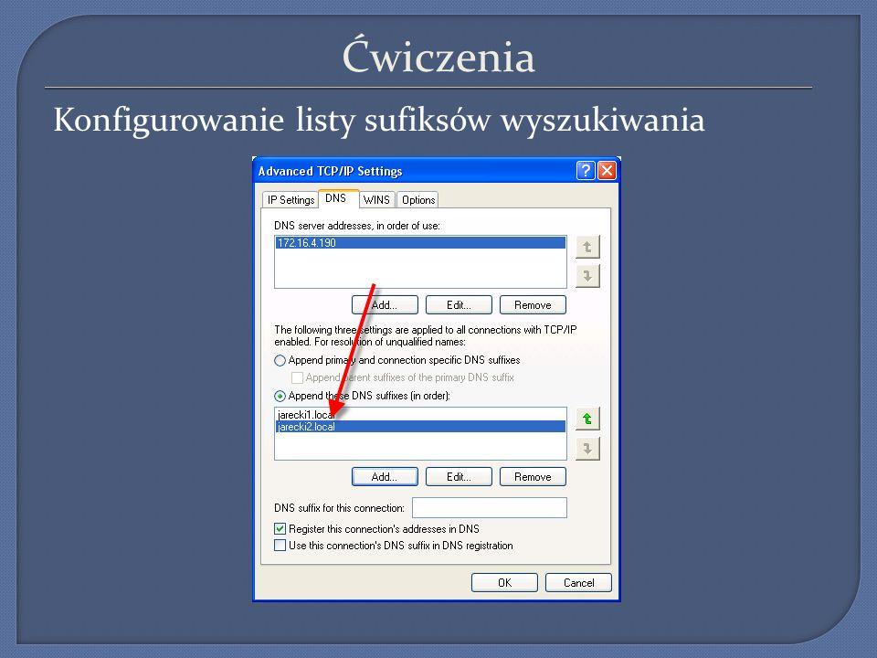 Ćwiczenia Konfigurowanie listy sufiksów wyszukiwania