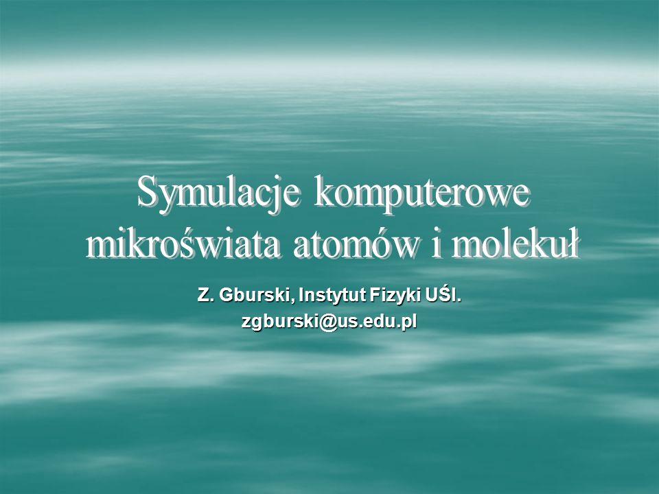 Z. Gburski, Instytut Fizyki UŚl. zgburski@us.edu.pl