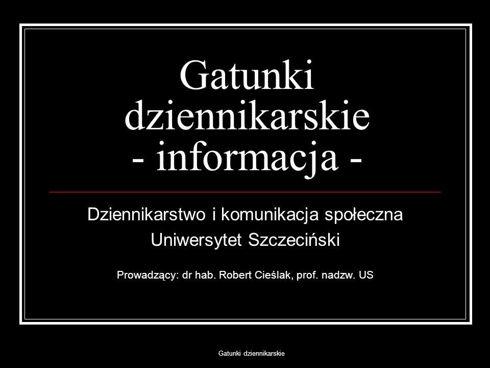 Gatunki dziennikarskie - informacja -