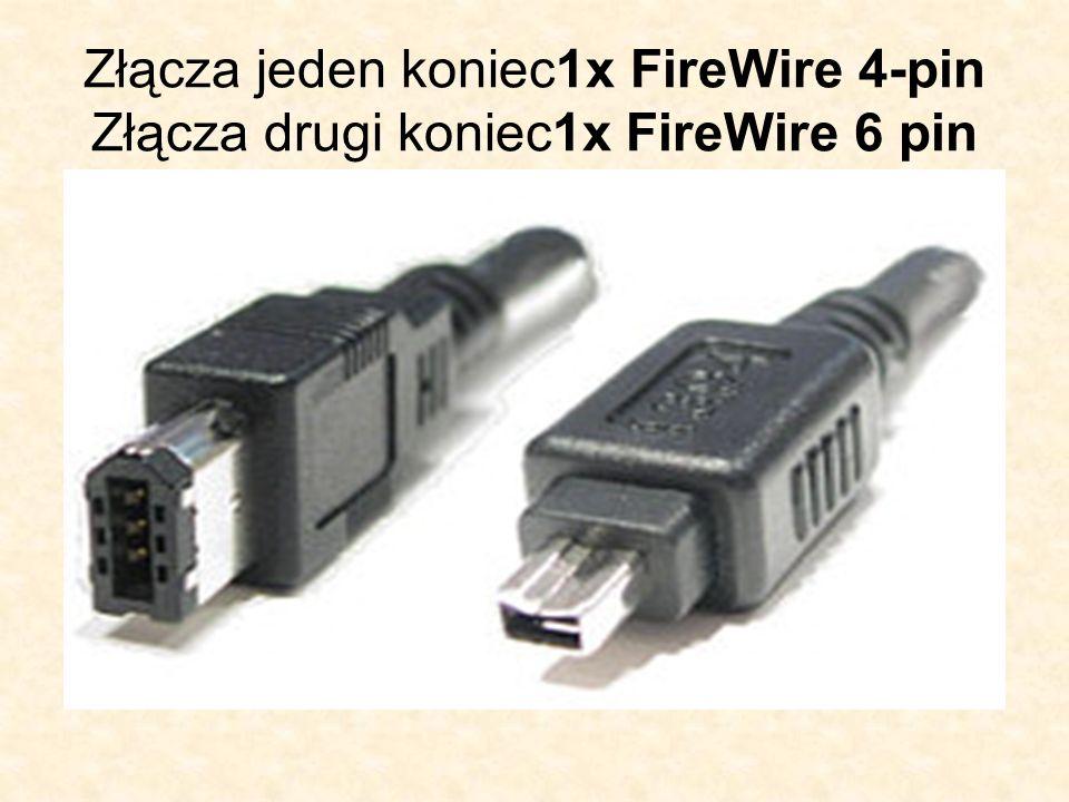 Złącza jeden koniec1x FireWire 4-pin Złącza drugi koniec1x FireWire 6 pin