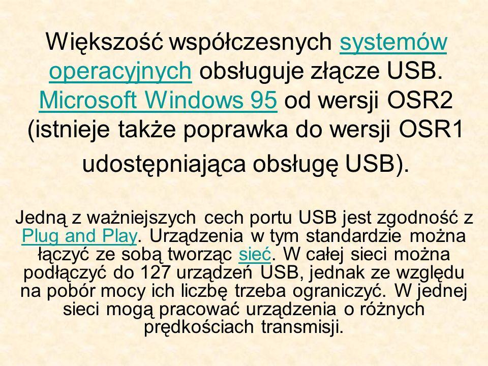 Większość współczesnych systemów operacyjnych obsługuje złącze USB