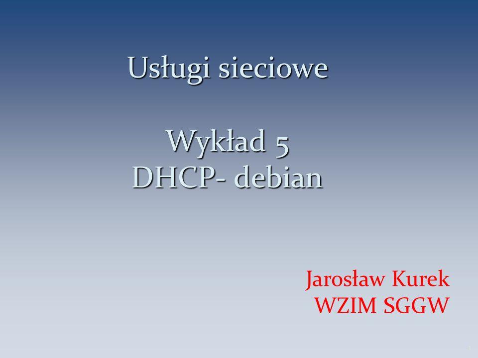 Usługi sieciowe Wykład 5 DHCP- debian