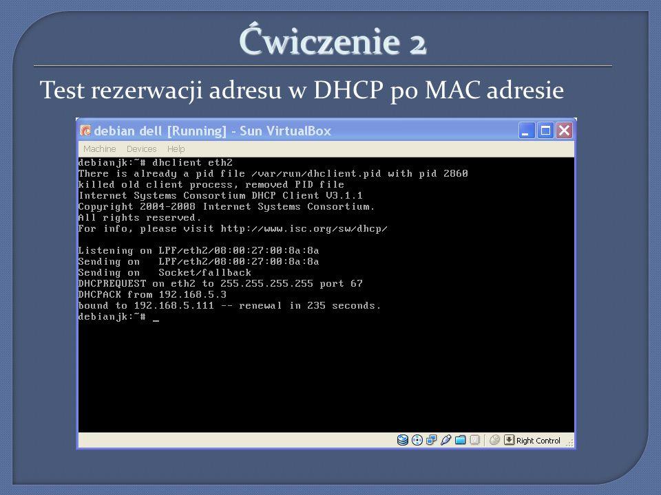 Ćwiczenie 2 Test rezerwacji adresu w DHCP po MAC adresie 14