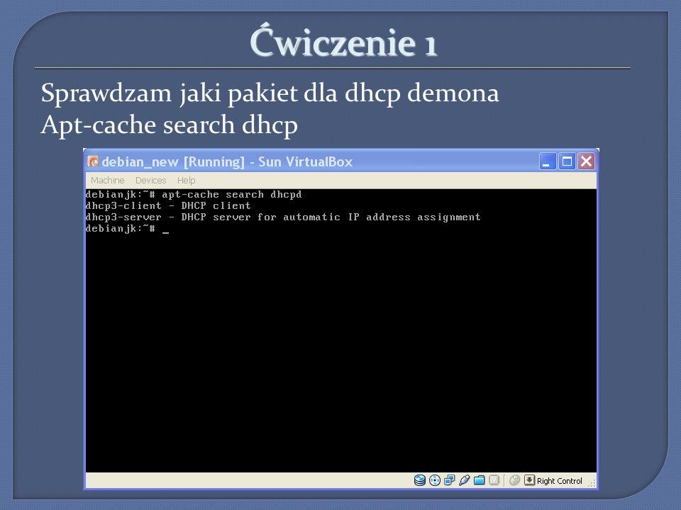 Ćwiczenie 1 Sprawdzam jaki pakiet dla dhcp demona Apt-cache search dhcp 8