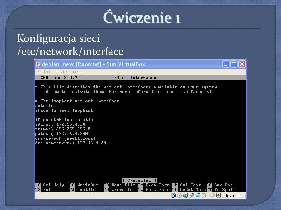 Ćwiczenie 1 Konfiguracja sieci /etc/network/interface 9