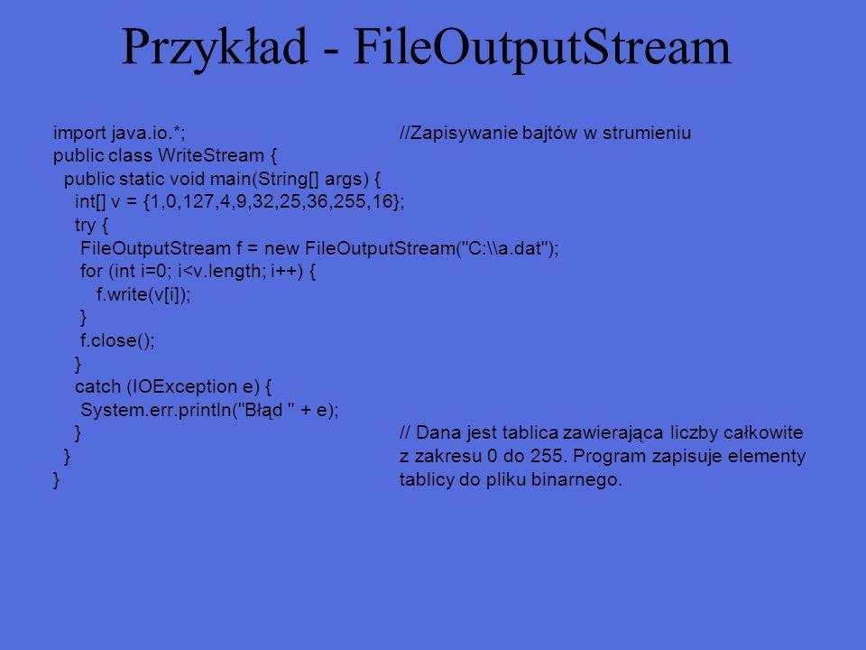 Przykład - FileOutputStream