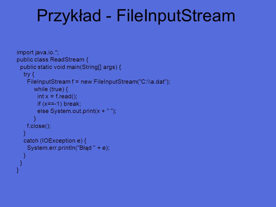 Przykład - FileInputStream
