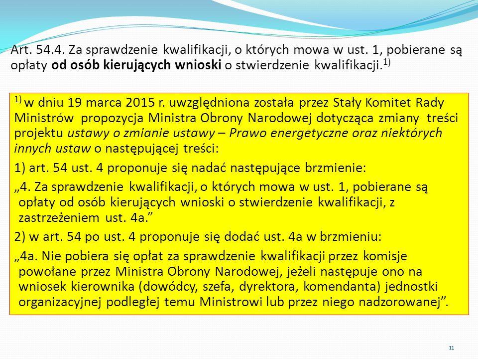 1) art. 54 ust. 4 proponuje się nadać następujące brzmienie: