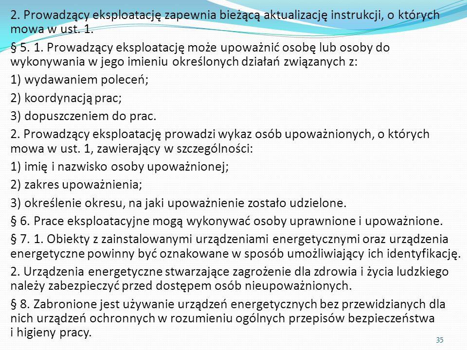2. Prowadzący eksploatację zapewnia bieżącą aktualizację instrukcji, o których mowa w ust. 1.
