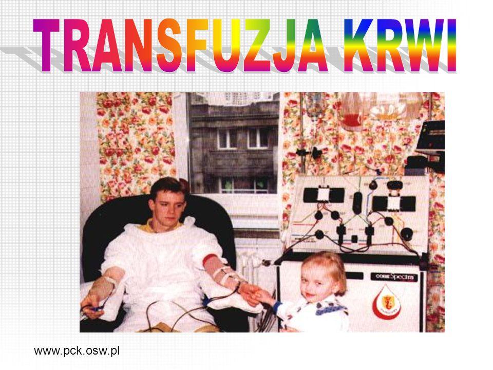 TRANSFUZJA KRWI www.pck.osw.pl