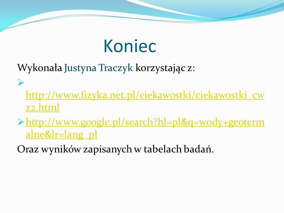 Koniec Wykonała Justyna Traczyk korzystając z: